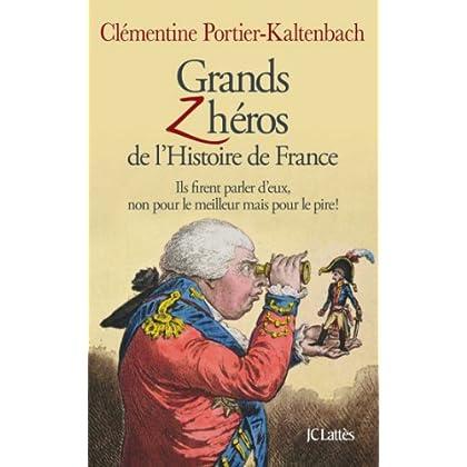 Grands Z'héros de l'Histoire de France (Essais et documents)