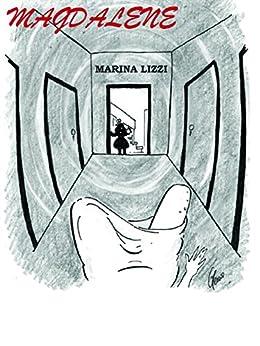Magdalene di [Lizzi, Marina]