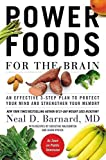 [Power Foods for the Brain: An Effective 3-Step Plan to Protect Your Mind and Strengthen Your Memory] (By: Neal D. Barna