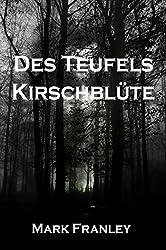 Des Teufels Kirschblüte (German Edition)