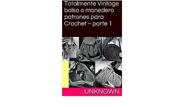 Totalmente Vintage Bolso O Monedero Patrones Para Crochet Parte 1 - Monedero-crochet-patron