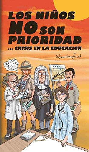 Los niños no son prioridad, crisis en la educación (Spanish Edition)