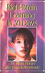 Right Brain Learning In 30 Days (In 30 Days Series) by Keith Harary (1991-08-15)