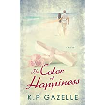 The Color of Happiness: A Novel (English Edition)