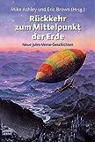 Rückkehr zum Mittelpunkt der Erde: Neue Jules-Verne-Geschichten (Fantasy. Bastei Lübbe Taschenbücher)