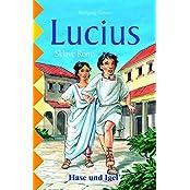Lucius, Sklave Roms: Schulausgabe
