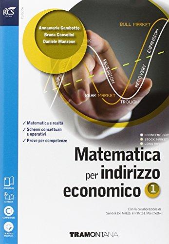 Matematica. Con Extrakit-Openbook. Per le Scuole superiori ad indirizzo economico. Con e-book. Con espansione online: 1