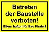 Betreten der Baustelle verboten! Eltern haften für Ihre Kinder! 200 x 300 mm Warn- Hinweis- und Verbotsschild PST-Kunststoff ~ schneller Versand innerhalb 24 Stunden ~