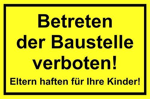 Betreten der Baustelle verboten! Eltern haften für Ihre Kinder! 200 x 300 mm Warn- Hinweis- und Verbotsschild PST-Kunststoff ~~~~~ schneller Versand innerhalb 24 Stunden ~~~~~