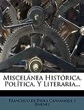 Miscelanea Historica, Politica, y Literaria.