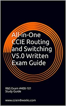 All-in-One CCIE Routing and Switching V5.0 Written Exam Guide: 1st Edition (English Edition) par [Adam, Paul]