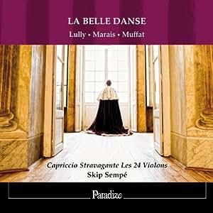 La Belle Danse Lully, Marais, Muffat
