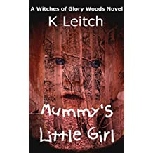 Mummy's Little Girl (Glory Woods Mystery Book 1)