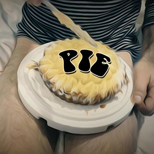 Pie [Explicit] Mudd Pie