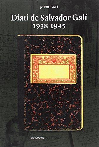 Diari de Salvador Galí 1938-1945 por Jordi Galí Herrera