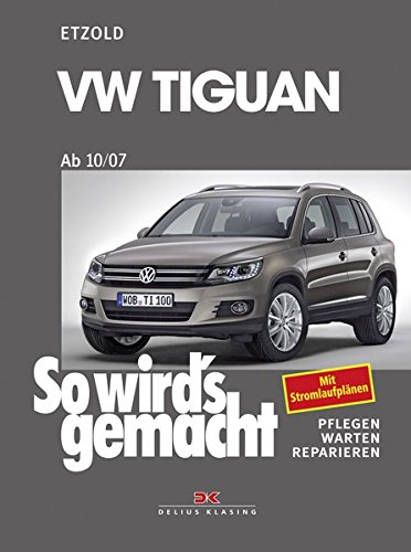 VW Tiguan ab 10/07: So wird\'s gemacht - Band 152