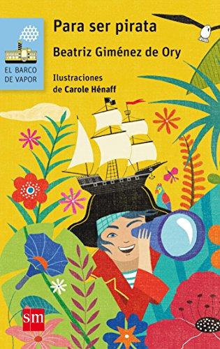 Para ser pirata (Barco de Vapor Azul) por Beatriz Giménez de Ory