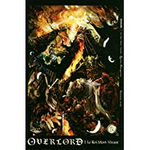 Overlord - tome 1 Le Roi Mort-Vivant (01)