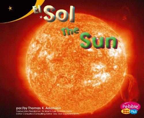 El Sol/The Sun (Pebble Plus Bilingual: Exploremos la Galaia/Exploring the Galaxy)