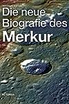 Die neue Biografie des Merkur (Univer...