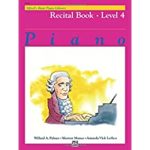 Alfred's Basic Piano Course Recital Book, Bk 4 (Alfred's Basic Piano Library)