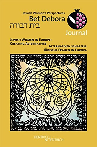 Bet Debora Journal: Alternativen schaffen: Jüdische Frauen in Europa / Jewish Women in Europe: Creating Alternatives