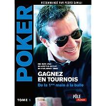Poker - Gagnez en tournois : de la première main à la bulle : Tome 1 (MI.POLE POKER t. 4293)