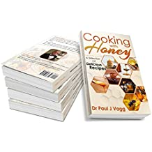 Cooking With Honey: A Selection Of Delicious Recipes (English Edition)