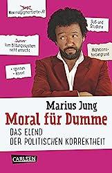 Moral für Dumme: Das Elend der politischen Korrektheit