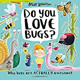 Do You Love Bugs?: The creepiest, crawliest book in the world