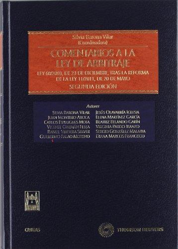 Comentarios a la Ley de Arbitraje - Ley 60/2003, de 23 de diciembre, tras la reforma de la Ley 11/2011, de 20 de mayo (Estudios y Comentarios de Legislación) por Silvia Barona Pilar
