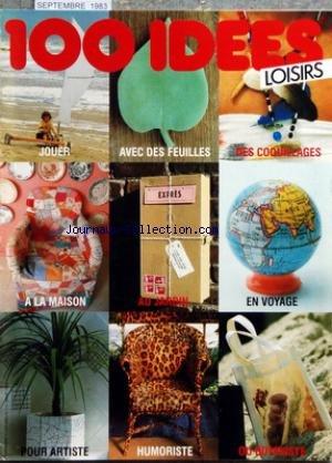 100 IDEES LOISIRS du 01/09/1983 - JOUER - AVEC DES FEUILLES - DES COQUILLAGES - A LA MAISON - AU JARDIN - EN VOYAGE - POUR ARTISTE - HUMORISTE - BOTANISTE par  Collectif