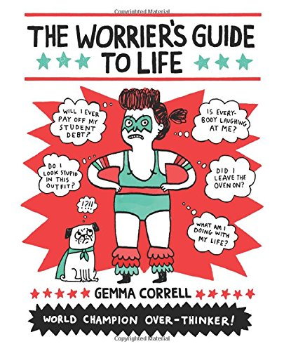 The Worrier's Guide to Life por Gemma Correll