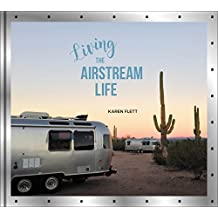Living the Airstream Life (English Edition)