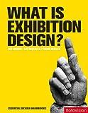 What is Exhibition Design? (Essential Design Handbooks)