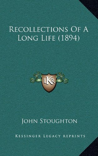 Recollections of a Long Life (1894)
