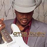 Ain't Enough Comin' in - Otis Rush