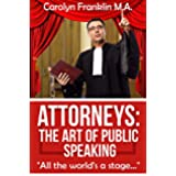 ATTORNEYS: The Art of Public Speaking (English Edition)