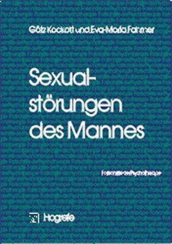 Sexualstörungen des Mannes (Fortschritte der Psychotherapie / Manuale für die Praxis)