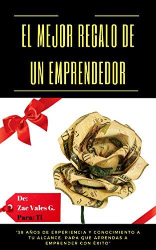 """EL MEJOR REGALO DE UN EMPRENDEDOR: """"38 años de experiencia y ..."""