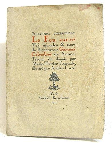 Le feu sacré vie, miracles et mort du bienheureux Giovanni Colombini de Sienne.