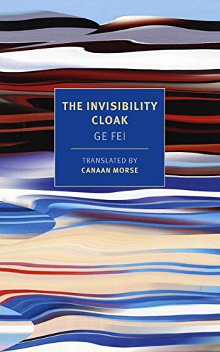 The Invisibility Cloak (New York Review Books Classics) by Ge Fei (2016-10-11)