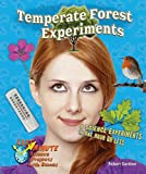 Temperate Forest Experiments: 8 Science Experiments in One Hour or Less (Last Minute Science Projects With Biomes)