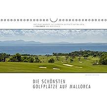 Emotionale Momente: Die schönsten Golfplätze auf Mallorca. (Wandkalender 2018 DIN A4 quer): Ingo Gerlach hat die, seiner Meinung nach, schönsten ... ... [Kalender] [Apr 01, 2017] Gerlach, Ingo