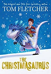 The Christmasaurus by Tom Fletcher (2016-10-06)
