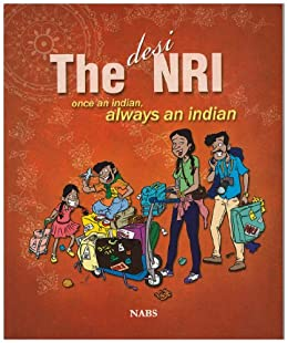 The Desi NRI - once an indian always an indian by [NABS]