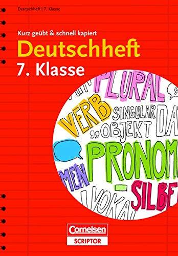 Deutschheft 7. Klasse - kurz geübt & schnell kapiert (Cornelsen Scriptor - kurz geübt & schnell kapiert)