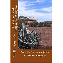 Deserts of Gold, Kalgoorlie & Beyond, Western Australia (Around The Campfire Book 4)