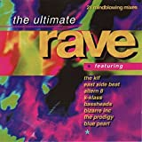 The Ultimate Rave: 21 Mindblowing Mixes