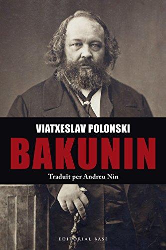 Bakunin (Base Històrica Book 136) (Catalan Edition) por Viatxeslav Polonski